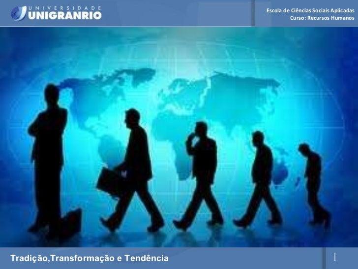 Tradição,Transformação e Tendência