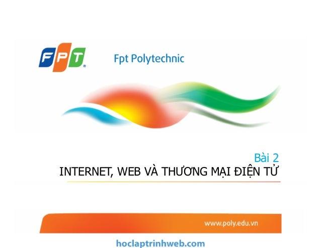 Bài 2 INTERNET, WEB VÀ THƯƠNG MẠI ĐIỆN TỬ