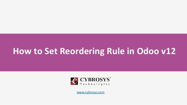 How to Set Reordering Rule in Odoo v12 www.cybrosys.com
