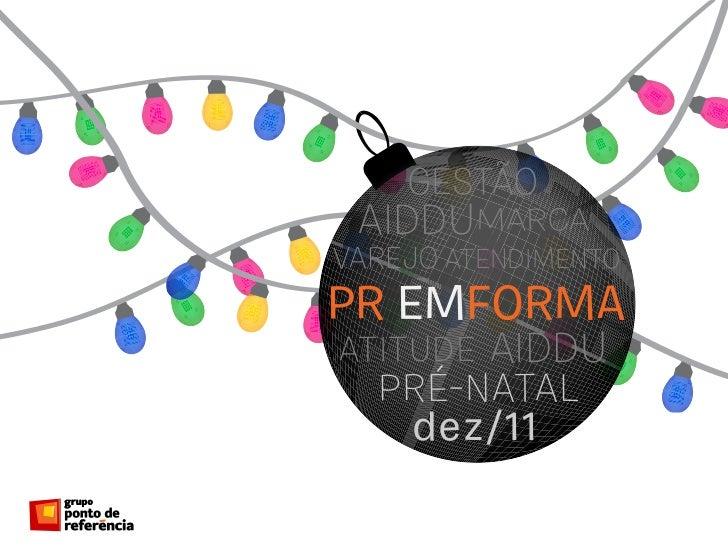 GESTÃO AIDDUMARCAVAREJO ATENDIMENTOATITUDE   AIDDU  PRÉ-NATAL    dez/11