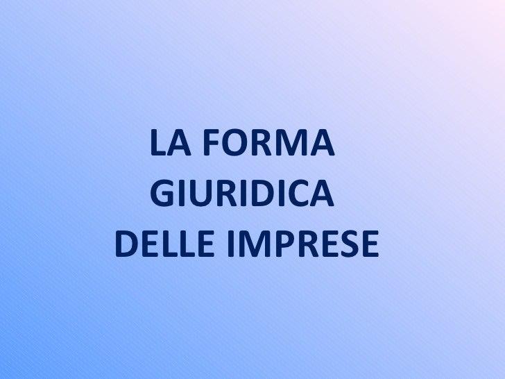 LA FORMA  GIURIDICA  DELLE IMPRESE