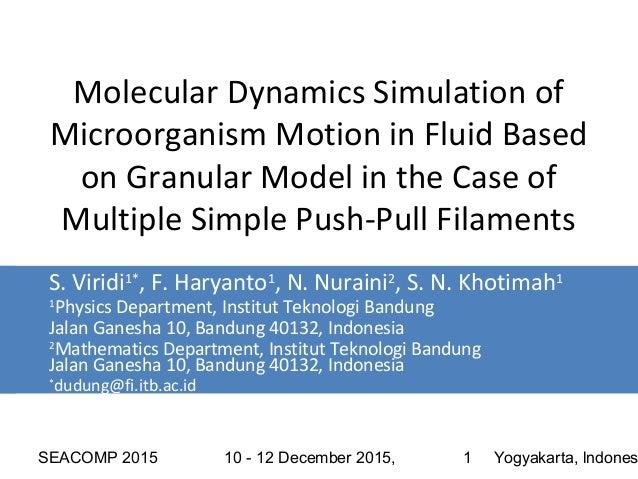 SEACOMP 2015 10 - 12 December 2015, Yogyakarta, lndones1 Molecular Dynamics Simulation of Microorganism Motion in Fluid Ba...