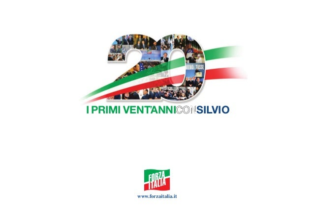 I PRIMI VENTANNI  www.forzaitalia.it  SILVIO