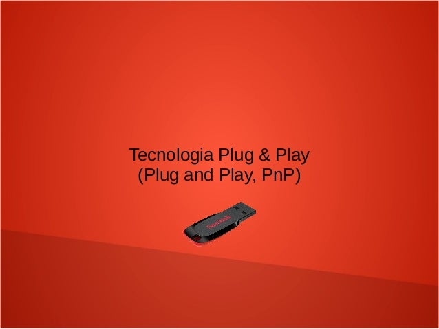 Tecnologia Plug & Play (Plug and Play, PnP)