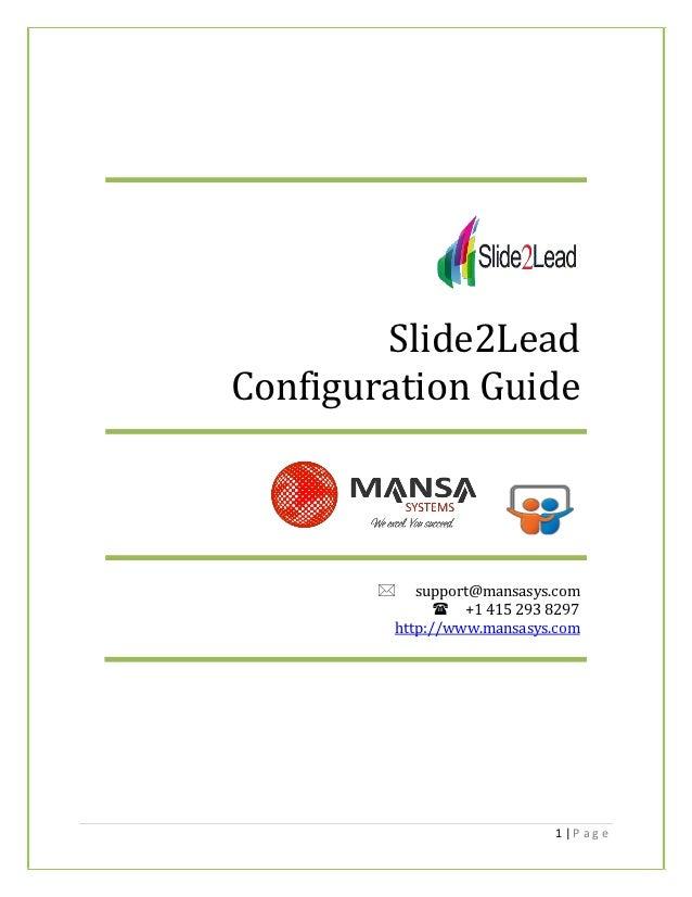 Slide2LeadConfiguration Guide         support@mansasys.com               +1 415 293 8297         http://www.mansasys.c...