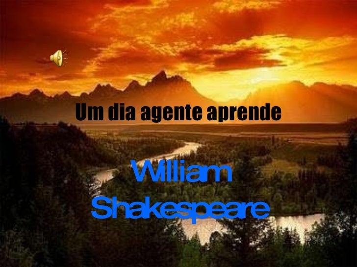 Um dia agente aprende William Shakespeare
