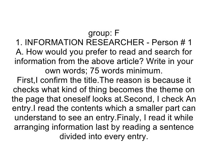 group: F 1. INFORMATION RESEARCHER - Person # 1 A. How would you prefer to read and search for information from the above ...