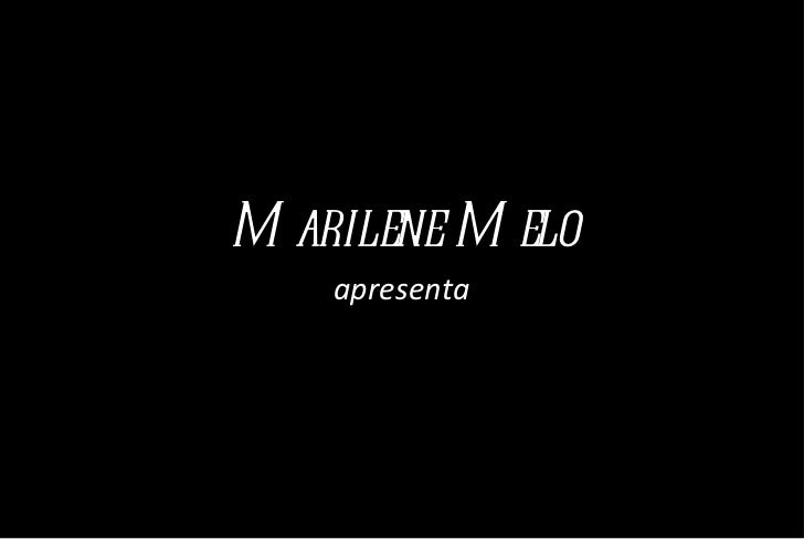Marilene Melo apresenta