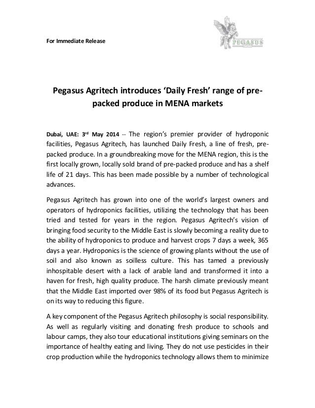 For Immediate Release Pegasus Agritech introduces 'Daily Fresh' range of pre- packed produce in MENA markets Dubai, UAE: 3...
