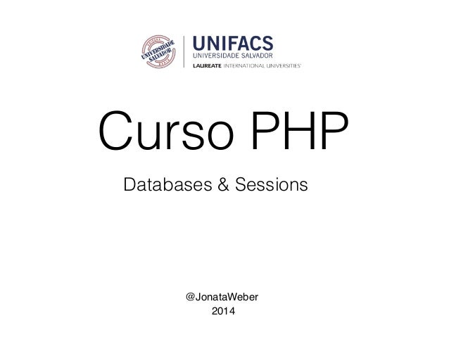 Curso PHP @JonataWeber 2014 Databases & Sessions