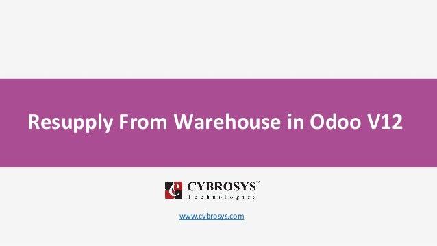 Resupply From Warehouse in Odoo V12 www.cybrosys.com