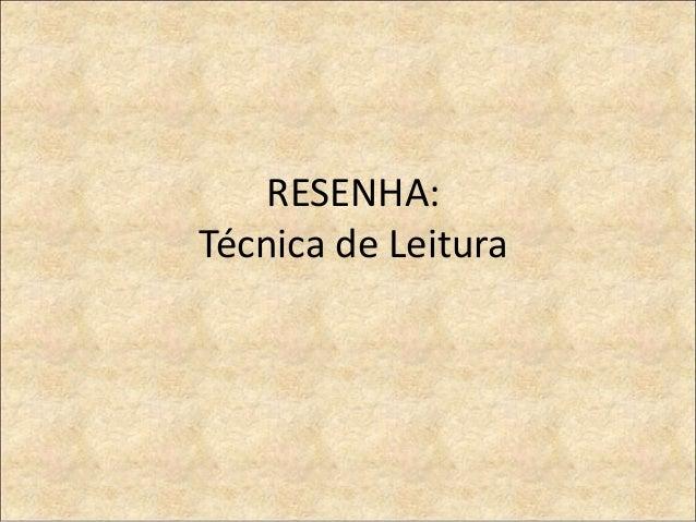 RESENHA:Técnica de Leitura