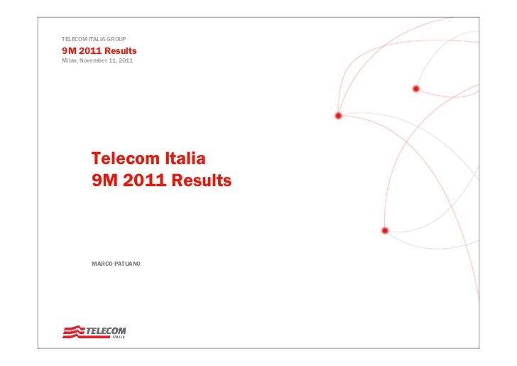TELECOM ITALIA GROUP9M 2011 ResultsMilan, November 11, 2011          Telecom Italia          9M 2011 Results          MARC...