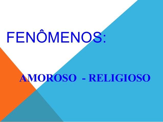 FENÔMENOS:AMOROSO - RELIGIOSO
