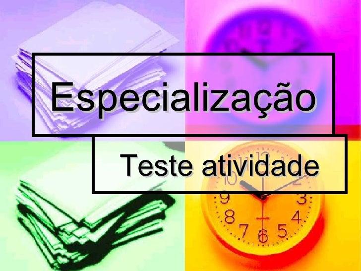 Especialização Teste atividade