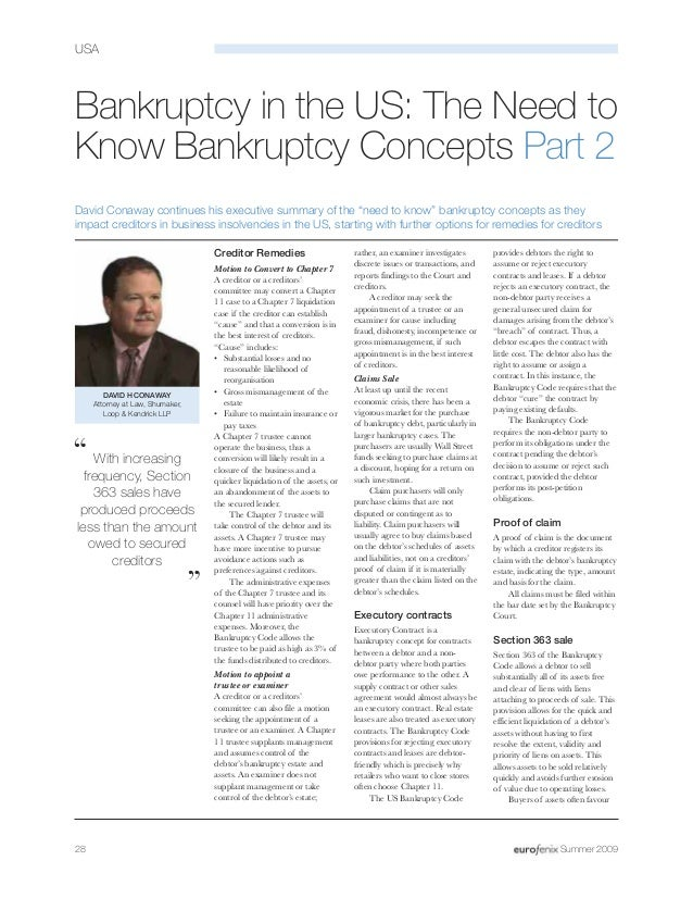 28 Summer 2009 USA Bankruptcy in the US: The Need to Know Bankruptcy Concepts Part 2 David Conaway continues his executive...