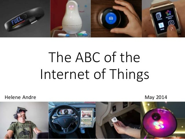 The ABC of the Internet of Things May 2014Helene Andre