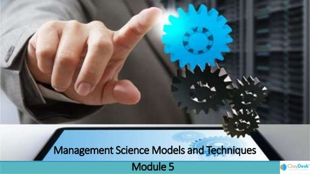 Management Science Models and Techniques Module 5