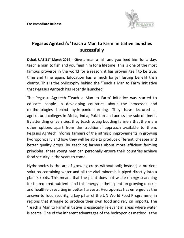 For Immediate Release Pegasus Agritech's 'Teach a Man to Farm' initiative launches successfully Dubai, UAE:31st March 2014...