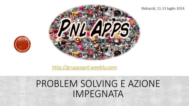 """Le slide dell'Incontro residenziale di PNL Apps alla diga di Ridracoli """"Problem Solving e Azione impegnata"""""""