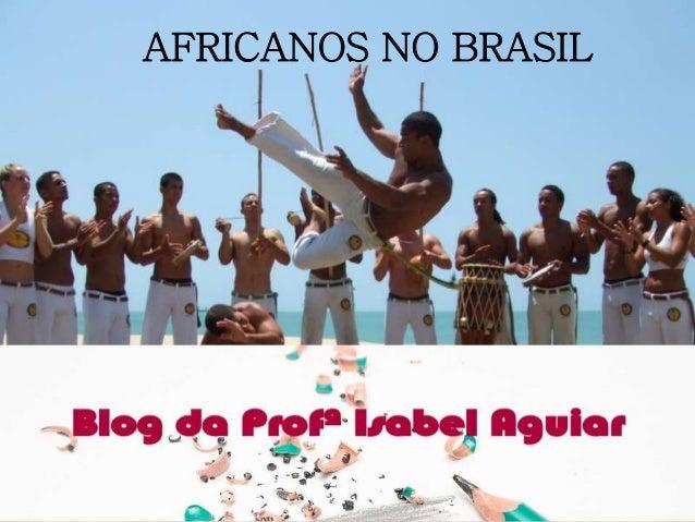 HISTÓRIA Correção cap.14 e TD ISABEL AGUIAR 8EF MANHÃ DIONÍSIO TORRES AFRICANOS NO BRASIL