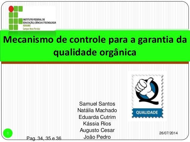 Samuel Santos Natália Machado Eduarda Cutrim Kássia Rios Augusto Cesar João Pedro 26/07/20141 Mecanismo de controle para a...