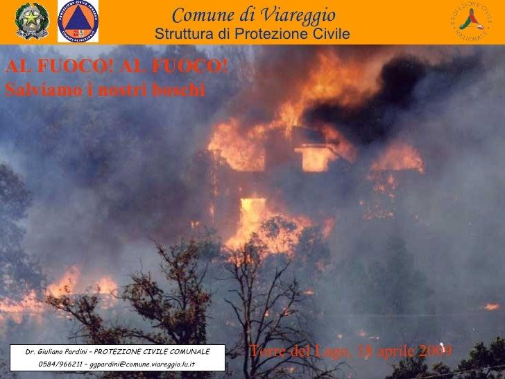 Comune di Viareggio Struttura di Protezione Civile Dr. Giuliano Pardini – PROTEZIONE CIVILE COMUNALE 0584/966211 – ggpardi...
