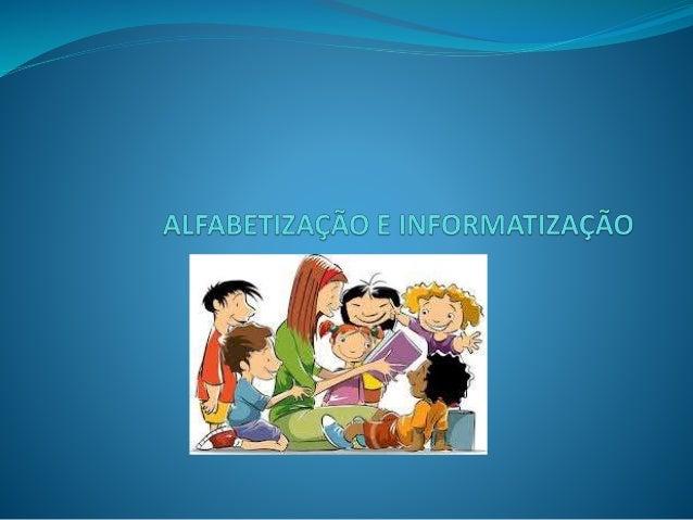 PROJETO: Este projeto tem por objetivo sugerir alguns sites e vídeos relacionados a Alfabetização em Língua Portuguesa par...