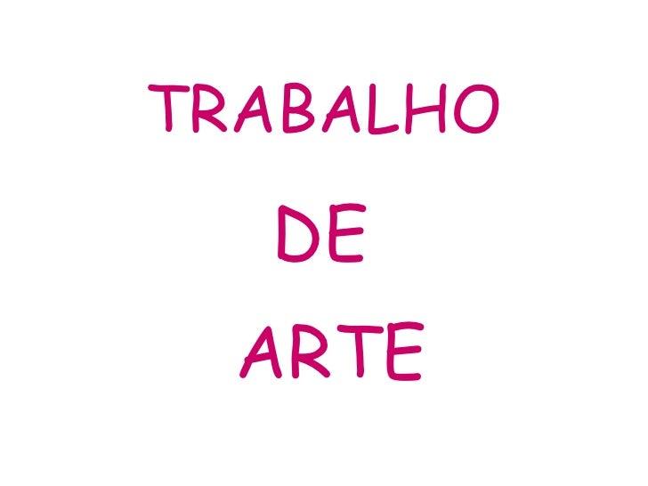 TRABALHO DE  ARTE