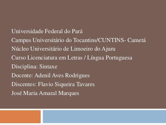 Universidade Federal do Pará Campus Universitário do Tocantins/CUNTINS- Cametá Núcleo Universitário de Limoeiro do Ajuru C...