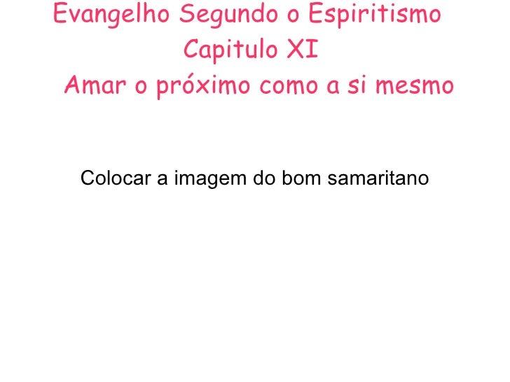 Evangelho Segundo o Espiritismo  Capitulo XI   Amar o próximo como a si mesmo Colocar a imagem do bom samaritano