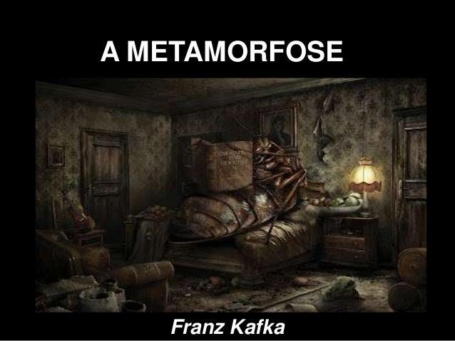 A METAMORFOSE Franz Kafka
