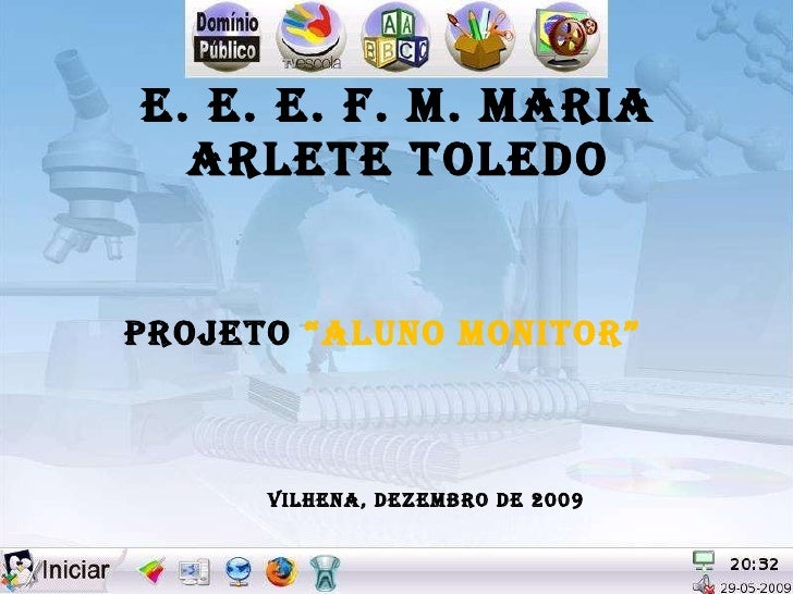 """E. E. E. F. M. MARIA ARLETE TOLEDO PROJETO   """"ALUNO MONITOR"""" Vilhena, dezembro de 2009"""