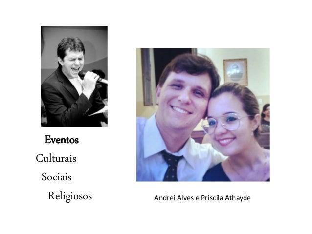 Eventos Culturais Sociais Religiosos Andrei Alves e Priscila Athayde