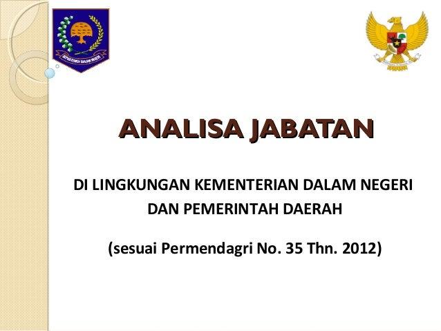 ANALISA JABATANDI LINGKUNGAN KEMENTERIAN DALAM NEGERI         DAN PEMERINTAH DAERAH   (sesuai Permendagri No. 35 Thn. 2012)