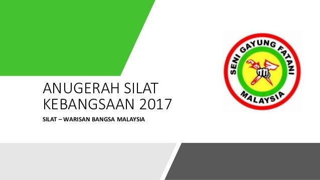 ANUGERAH SILAT KEBANGSAAN 2017 SILAT – WARISAN BANGSA MALAYSIA