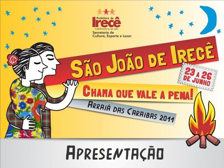 REALIZAÇÃO    Prefeitura Municipal de IrecêSecretaria de Cultura, Esporte e Lazer