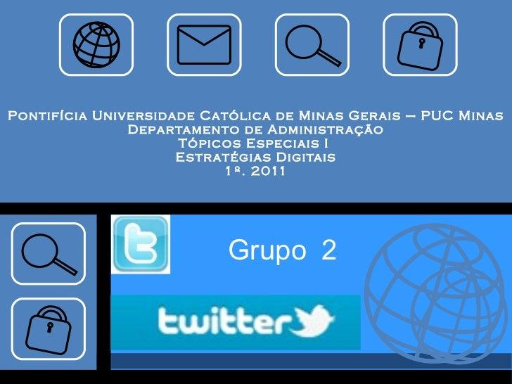 Pontifícia Universidade Católica de Minas Gerais – PUC Minas Departamento de Administração Tópicos Especiais I  Estratégia...