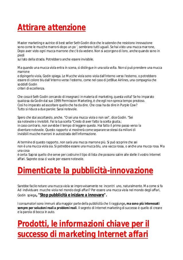 Attirare attenzioneMaster marketing e autrice di best seller Seth Godin dice che le aziende che resistono innovazionesono ...
