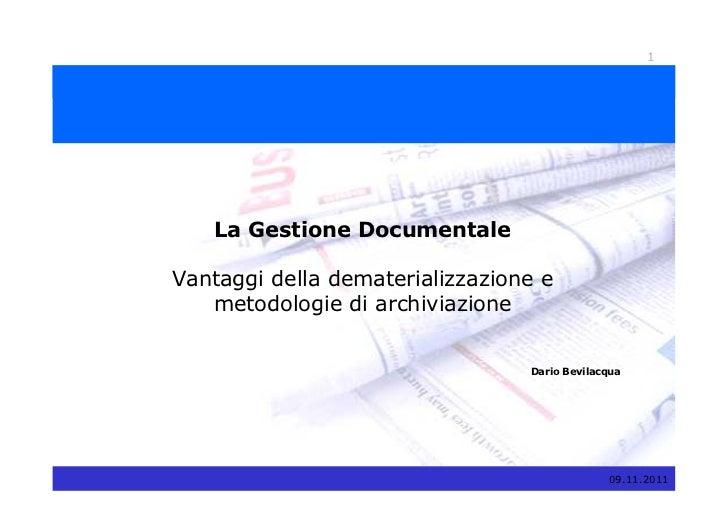 1   La Gestione DocumentaleVantaggi della dematerializzazione e   metodologie di archiviazione                            ...