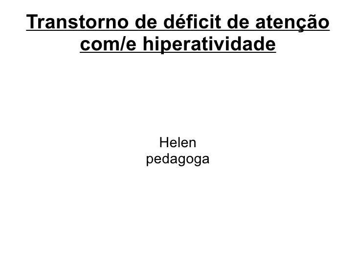 Transtorno de déficit de atenção com/e hiperatividade Helen pedagoga
