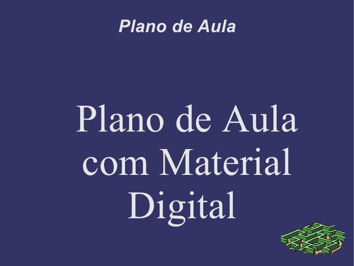Plano de Aula Plano de Aula com Material Digital
