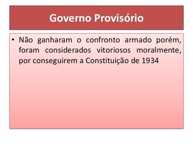 Constituição de 1934 • Foi aprovada em Assembleia Constituinte no dia 16 de julho de 1934; • É considerada a terceira Cons...