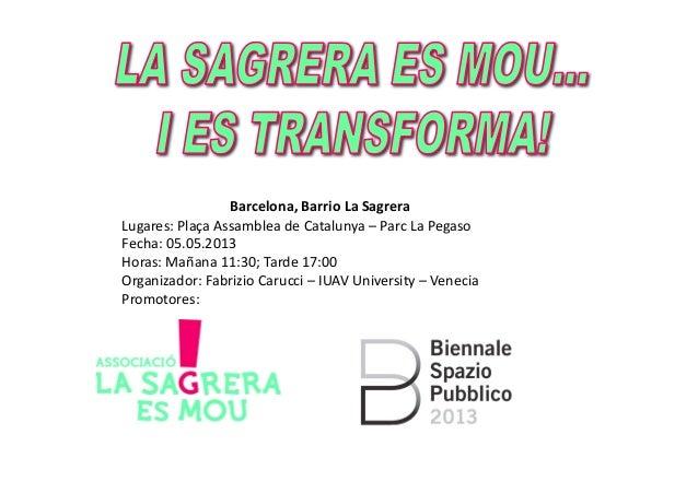 Barcelona, Barrio La Sagrera Lugares: Plaça Assamblea de Catalunya – Parc La Pegaso Fecha: 05....
