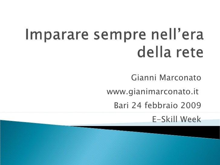 Gianni Marconato www.gianimarconato.it  Bari 24 febbraio 2009 E-Skill Week