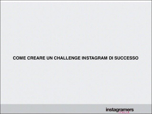 !  COME CREARE UN CHALLENGE INSTAGRAM DI SUCCESSO