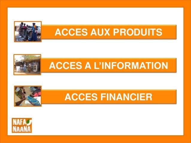 ACCES AUX PRODUITSACCES A L'INFORMATIONACCES FINANCIER