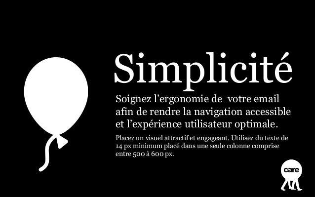 SimplicitéSoignez l'ergonomie de votre emailafin de rendre la navigation accessibleet l'expérience utilisateur optimale.Pl...