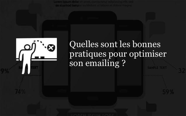 Quelles sont les bonnespratiques pour optimiserson emailing ?