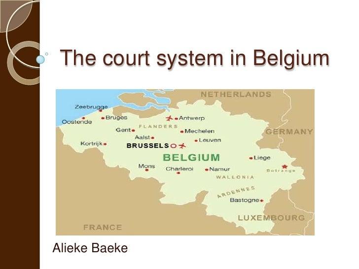 The court system in Belgium<br />Alieke Baeke<br />